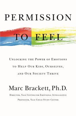 Permission to Feel by Mark Brackett, Ph.D.