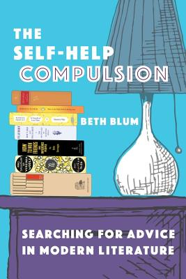 The Self-Help Compulsion by Beth Blum