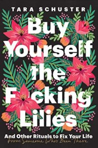 Book cover for Buy Yourself the F*cking Lilies