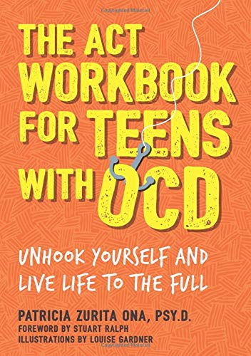 The ACT Workbook For Teens With OCD by Dr. Patricia Zurita Ona Interview