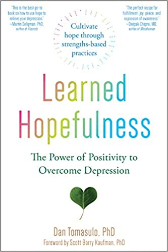 Learned Hopefulness by Dan Tomasulo, PhD Interview